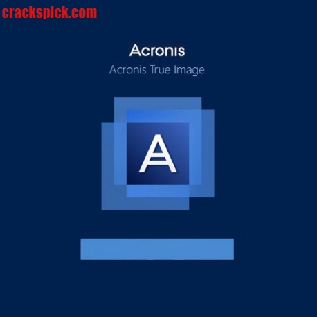 Acronis True Image Serial Key With Crack Latest Version Full Download